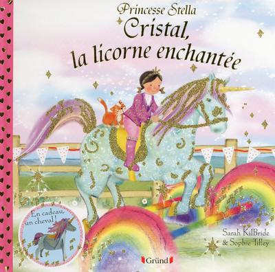 PRINCESSE STELLA - CRISTAL, LA LICORNE ENCHANTEE