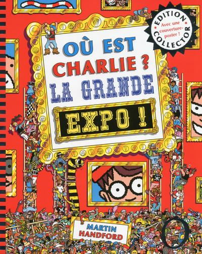 COLLECTOR OU EST CHARLIE ? LA GRANDE EXPO !