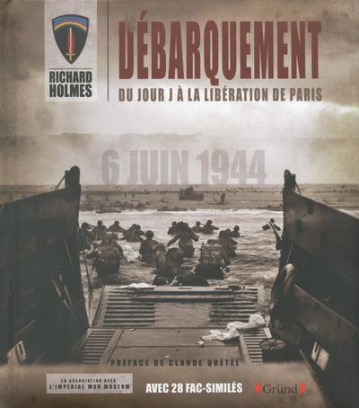 LE DEBARQUEMENT - DU JOUR J A LA LIBERATION DE PARIS