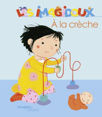 LES IMAGIDOUX - A LA CRECHE