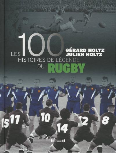 LES 100 HISTOIRES DE LEGENDE DU RUGBY