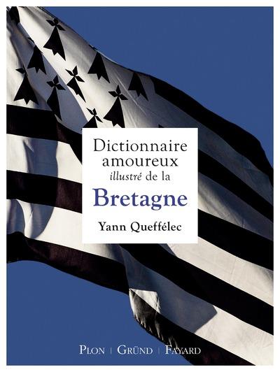 DICTIONNAIRE AMOUREUX ILLUSTRE DE LA BRETAGNE