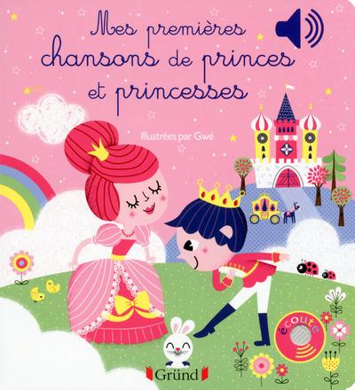MES PREMIERES CHANSONS DE PRINCES ET PRINCESSES - LIVRE SONORE AVEC 6 PUCES - DES 1 AN