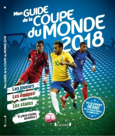 MON GUIDE DE LA COUPE DU MONDE 2018