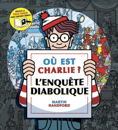 OU EST CHARLIE ? L'ENQUETE DIABOLIQUE