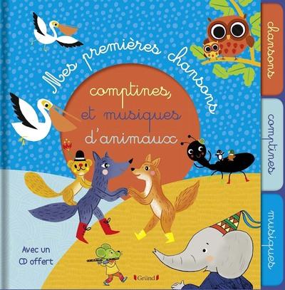 MES PREMIERES CHANSONS, COMPTINES ET MUSIQUES D'ANIMAUX (AVEC CD)