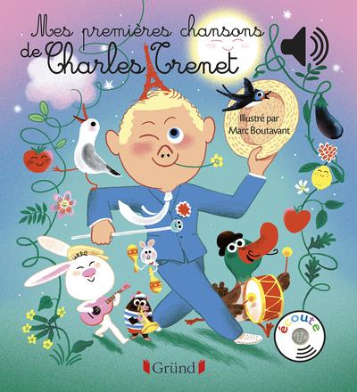 MES PREMIERES CHANSONS DE CHARLES TRENET - LIVRE SONORE AVEC 6 PUCES SONORES AVEC LES EXTRAITS ORIGI