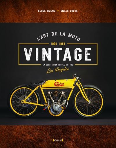 L'ART DE LA MOTO VINTAGE - 1905-1955 - LA COLLECTION HEROES MOTORS LOS ANGELES