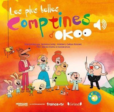 LES PLUS BELLES COMPTINES D'OKOO - LIVRE SONORE AVEC 6 PUCES AVEC LES EXTRAITS ORIGINAUX - DES 1 AN