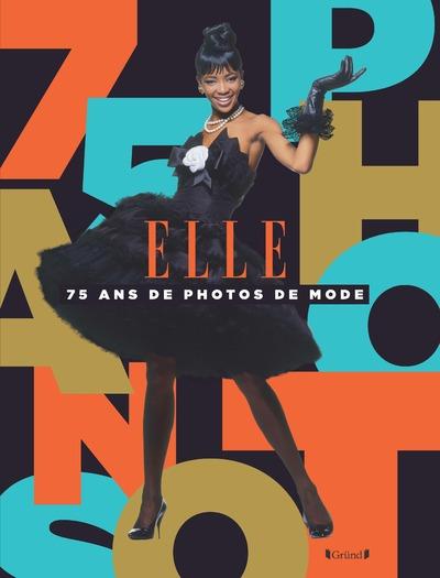 ELLE, 75 ANS DE PHOTOS DE MODE