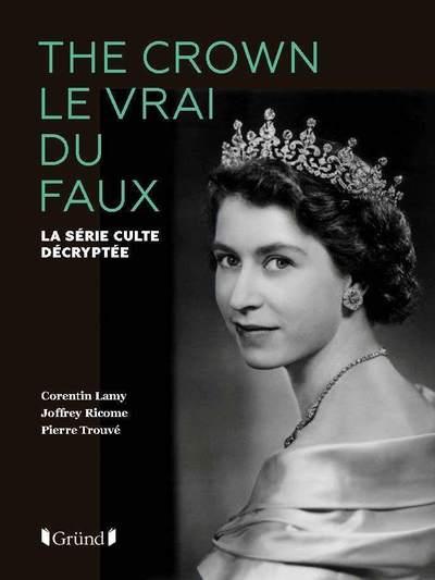 THE CROWN LE VRAI DU FAUX - LA SERIE CULTE DECRYPTEE