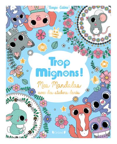 TROP MIGNONS ! - MES MANDALAS AVEC DES STICKERS DORES