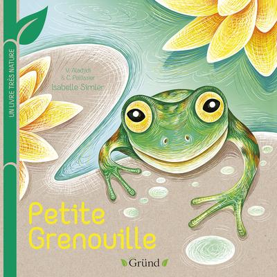 PETITE GRENOUILLE - UN LIVRE TRES NATURE