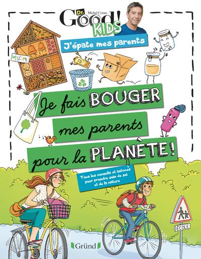 DR GOOD ! KIDS - J'EPATE MES PARENTS - JE FAIS BOUGER MES PARENTS POUR LA PLANETE