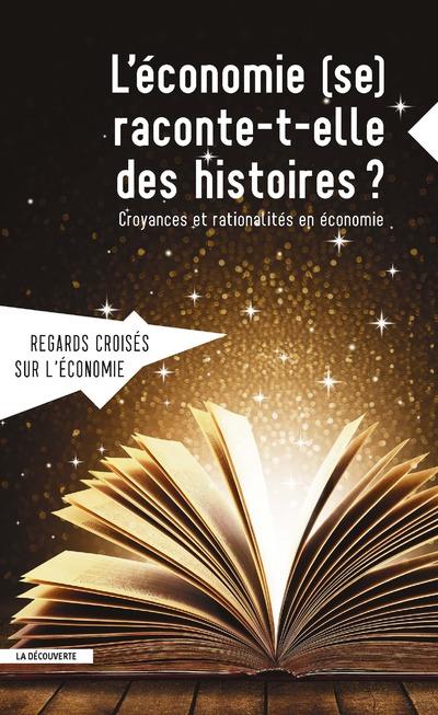 REVUE REGARDS CROISES SUR L'ECONOMIE NUMERO 22 L'ECONOMIE (SE) RACONTE-T-ELLE DES HISTOIRES ?