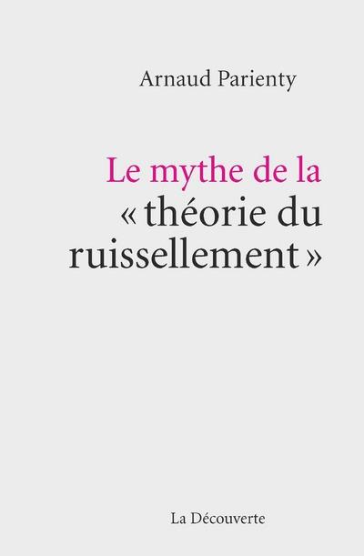 LE MYTHE DE LA « THEORIE DU RUISSELLEMENT »