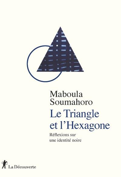 LE TRIANGLE ET L'HEXAGONE - REFLEXIONS SUR UNE IDENTITE NOIRE