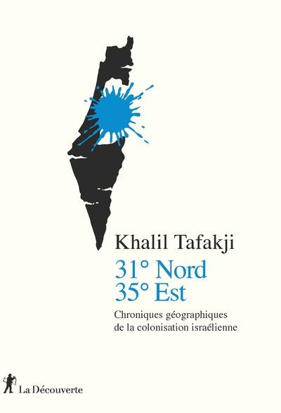31° NORD, 35° EST - CHRONIQUES GEOGRAPHIQUES DE LACOLONISATION ISRAELIENNE
