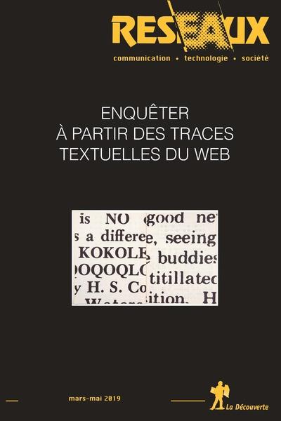 REVUE RESEAUX VOLUME 37-214-215/2019 : ENQUETER A PARTIR DES TRACES TEXTUELLES DU WEB