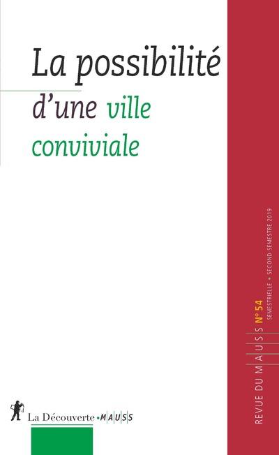 MAUSS 54 - LA POSSIBILITE D'UNE VILLE CONVIVIALISTE