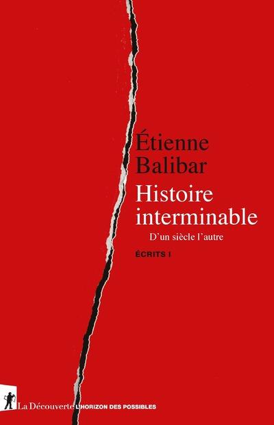 HISTOIRE INTERMINABLE - D'UN SIECLE A L'AUTRE - ECRITS I
