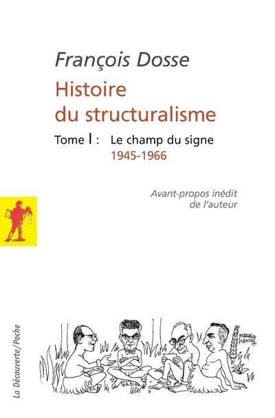 HISTOIRE DU STRUCTURALISME - TOME 1