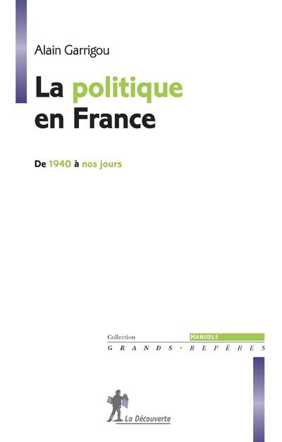 LA POLITIQUE EN FRANCE DE 1940 A NOS JOURS