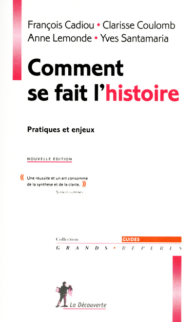 COMMENT SE FAIT L'HISTOIRE - PRATIQUES ET ENJEUX -NOUVELLE EDITION-
