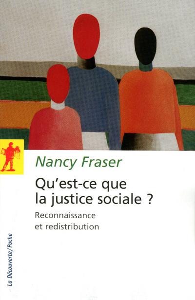 QU'EST-CE QUE LA JUSTICE SOCIALE ? - RECONNAISSANCE ET REDISTRIBUTION