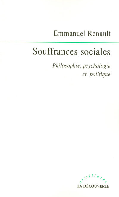 SOUFFRANCES SOCIALES - PHILOSOPHIE, PSYCHOLOGIE ETPOLITIQUE