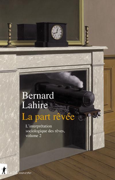 LA PART REVEE - L'INTERPRETATION SOCIOLOGIQUE DES REVES, VOLUME 2