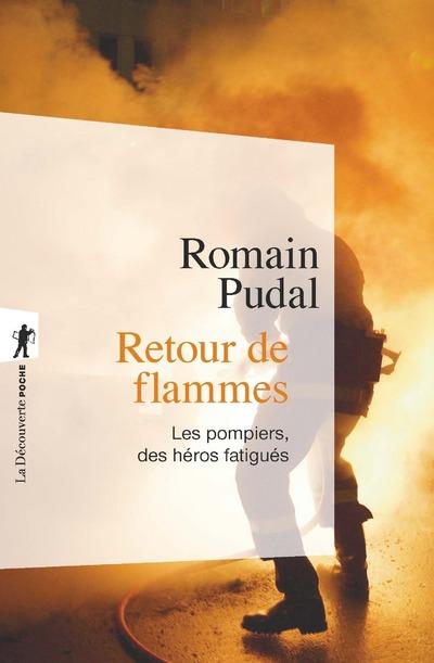 RETOUR DE FLAMMES - LES POMPIERS, DES HEROS FATIGUES