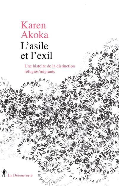 L'ASILE ET L'EXIL - UNE HISTOIRE DE LA DISTINCTIONREFUGIES/MIGRANTS