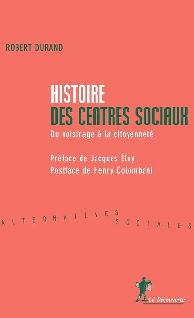 HISTOIRE DES CENTRES SOCIAUX - DU VOISINAGE A LA CITOYENNETE