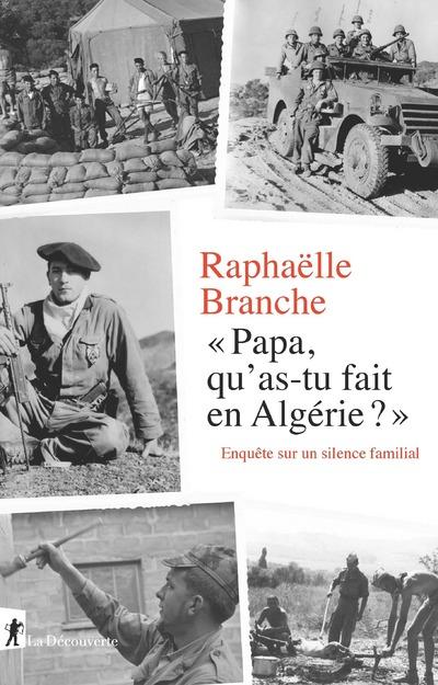 PAPA, QU'AS-TU FAIT EN ALGERIE ? - ENQUETE SUR UN SILENCE FAMILIAL