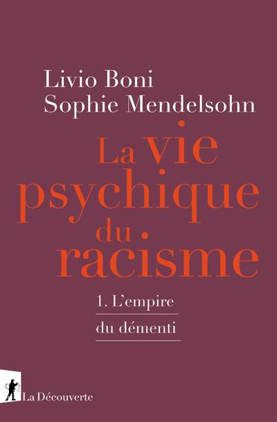LE VIE PSYCHIQUE DU RACISME - L'EMPIRE DU DEMENTI