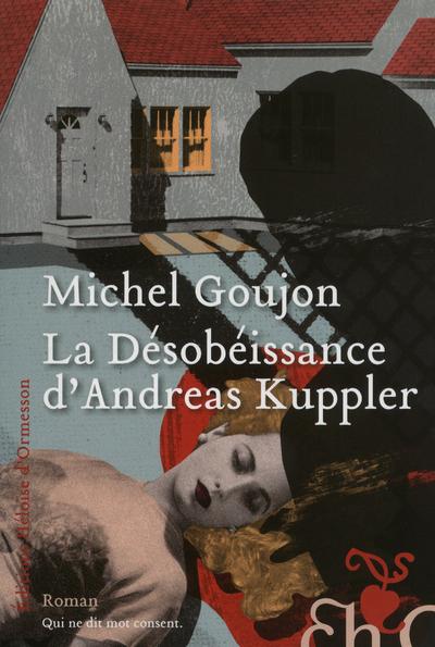 LA DESOBEISSANCE D'ANDREAS KUPPLER