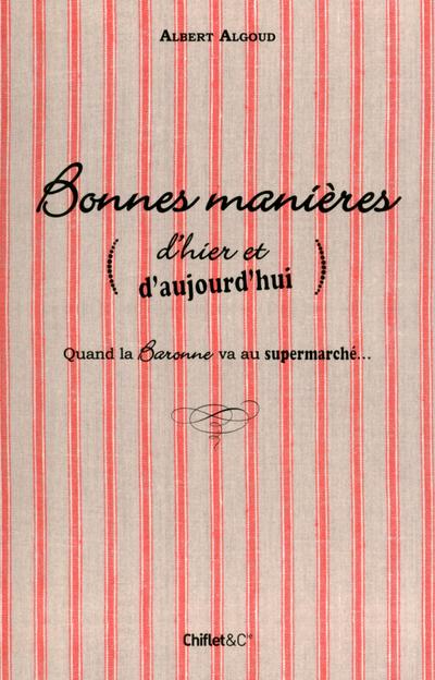 BONNES MANIERES (D'HIER ET D'AUJOURD'HUI)