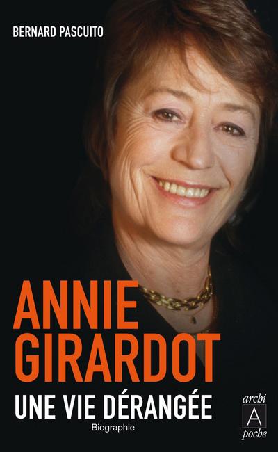 ANNIE GIRARDOT, UNE VIE DERANGEE