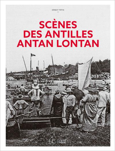SCENES DES ANTILLES ANTAN LONTAN - NOUVELLE EDITION