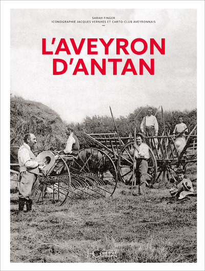 L'AVEYRON D'ANTAN - NOUVELLE EDITION