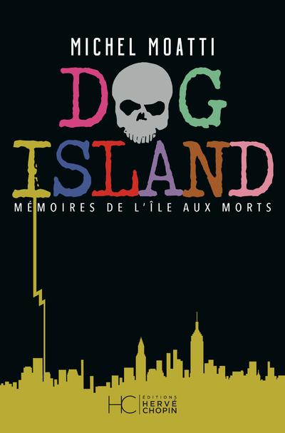 DOG ISLAND - MEMOIRES DE L'ILE AUX MORTS