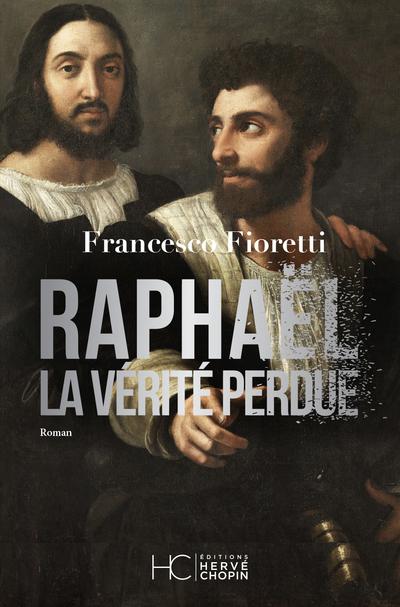 RAPHAEL, LA VERITE PERDUE