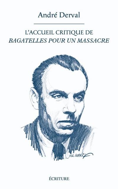L'ACCUEIL CRITIQUE DE <BAGATELLES POUR UN MASSACRE>