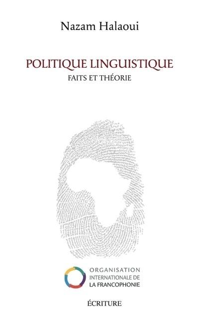 POLITIQUE LINGUISTIQUE - FAITS ET THEORIE