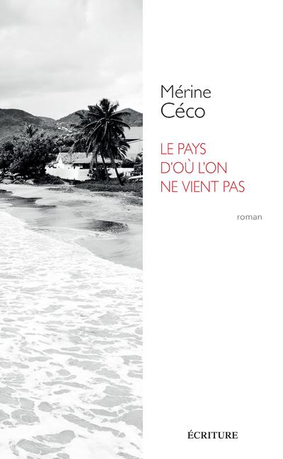 LE PAYS D'OU L'ON NE VIENT PAS
