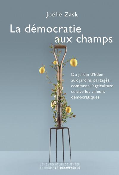 LA DEMOCRATIE AUX CHAMPS