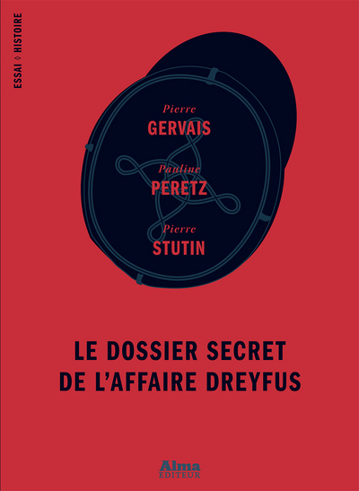 LE DOSSIER SECRET DE L'AFFAIRE DREYFUS