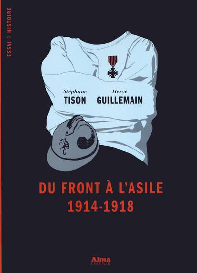 DU FRONT A L'ASILE 1914-1918