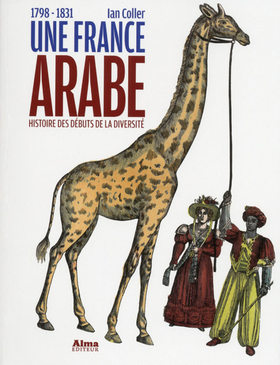 UNE FRANCE ARABE : 1798-1831
